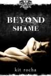 Beyond Shame - Kit Rocha - 5 Stars - Contest