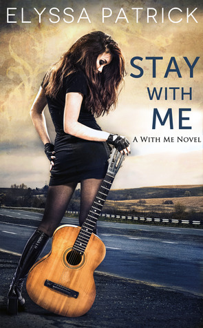 Stay With Me – Elyssa Patrick – 4.5 stars