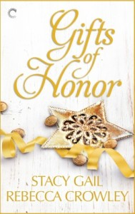 Gifts of Honor – Stacy Gail/Rebecca Crowley – 4.5 Stars