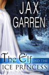 The Elf & The Ice Princess – Jax Garren – 4 stars