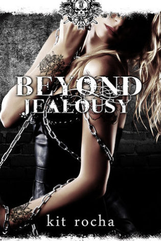 Beyond Jealousy – Kit Rocha – 5 stars!!!