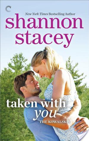 Taken With You – Shannon Stacey – 4.5 Stars
