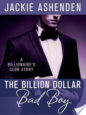 The Billion Dollar Bad Boy – Jackie Ashenden – 4 stars