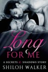 Long For Me – Shiloh Walker – 5 Stars