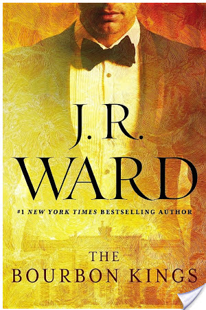 The Bourbon Kings – J.R. Ward – 3 stars