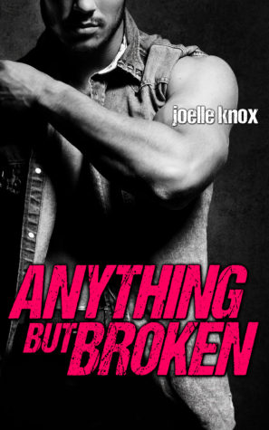 Anything But Broken – Joelle Knox – 4 stars