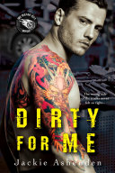 Dirty For Me – Jackie Ashenden – 4.5 stars