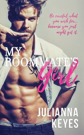 My Roommate's Girl – Julianna Keyes – DNF