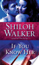Audiobook – If You Know Her – Shiloh Walker – 4.5 stars