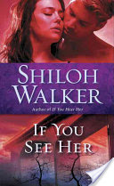 Audiobook – If You See Her – Shiloh Walker – 4 stars