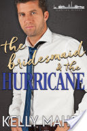 The Bridesmaid and the Hurricane – Kelly Maher – 4 stars