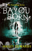 Bayou Born – Hailey Edwards 4 stars