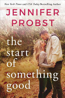 The Start of Something Good – Jennifer Probst 4 stars